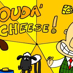 Gouda' Cheese!