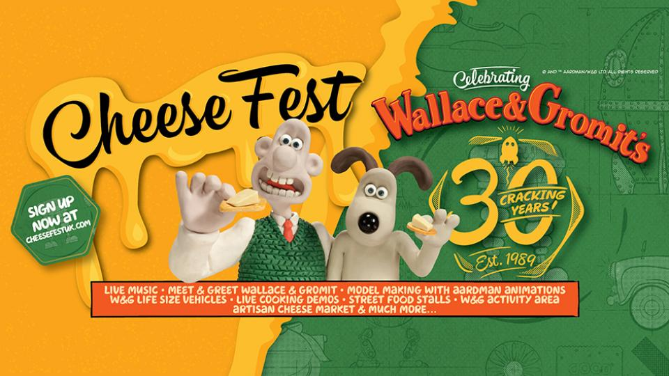 Join Wallace and Gromit at CheeseFest UK!
